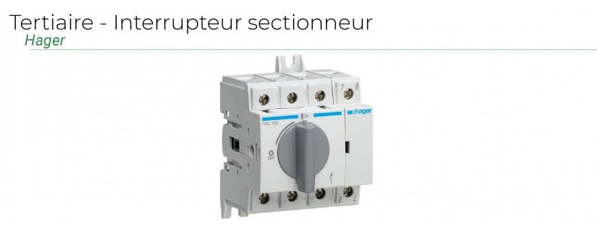 Tertiaire - Interrupteur sectionneur  Hager